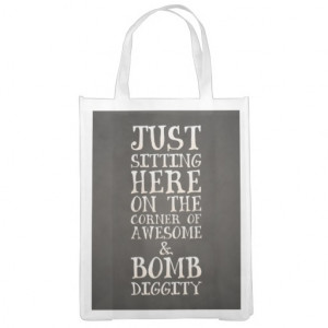 Awesome and Bombdiggity Funny Urban Quote Grocery Bags