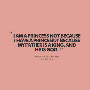 Quotes Picture: i am a princess not because i have a prince but ...