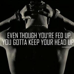 Gotta keep my head up(: