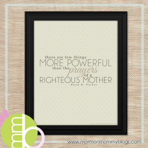 LDS Conference Printable: Prayers of a Righteous Mother