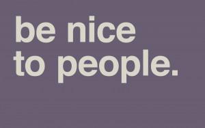 Be Nice To People - Minimal Desktop Wallpaper