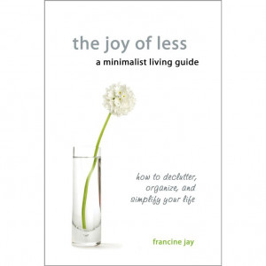 ... Declutter, Organize, and Simplify Your Life eBook: Francine Jay