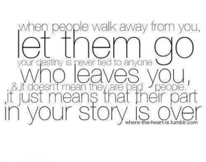 When people walk away from you, let them go your destiny is never tied ...