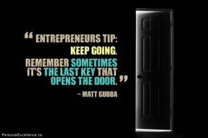 Entrepreneurs Tip: Keep going. Remember sometimes it's the last key ...