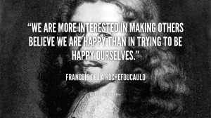Francois De La Rochefoucauld Thinking Quote