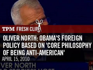 Oliver North: Obama's Core Philosophy is Anti-American