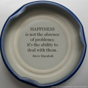... is not the absence of problems; it's the ability to deal with them
