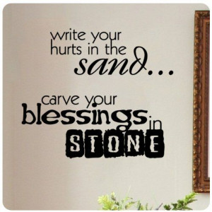 Write your hurts in the sand...