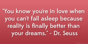 """... because reality is finally better than your dreams."""" – Dr. Seuss"""
