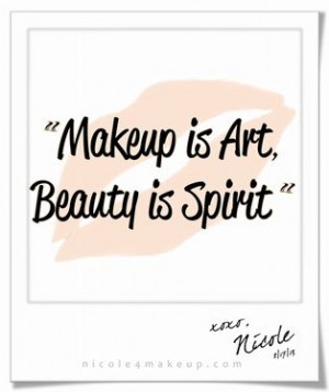 Makeup is Art, Beauty is Spirit.