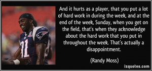 put a lot of hard work in during the week, and at the end of the week ...