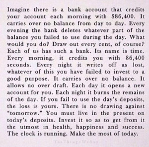 Make the most of today.