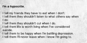depression suicide tired idk cutting eat sorry depressive hypocrite ...