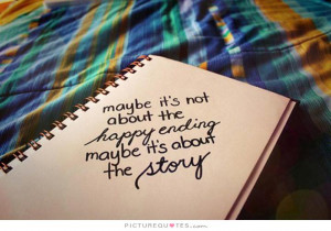 Quotes Life Is A Journey Quotes Ending Quotes Happy Ending Quotes ...
