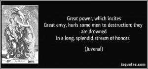 quote-great-power-which-incites-great-envy-hurls-some-men-to ...