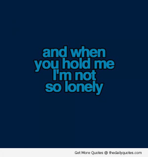quotes-love-beautiful-sayings-lonely-hold-me-pics.jpg