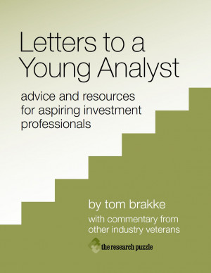 """Based upon Tom Brakke's popular """"letters to a young analyst ..."""