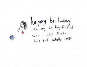 Happy Birthday To My Boyfriend Letter Happy birthday to my ex-bf