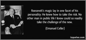 Roosevelt's magic lay in one facet of his personality: He knew how to ...