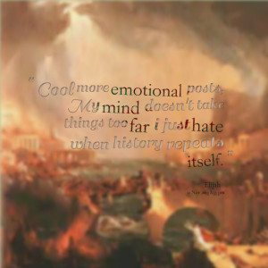 Quotes Picture: cool more emotional posts, my mind doesn't take things ...