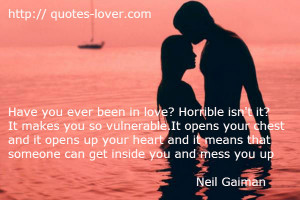 ... you-ever-been-in-love-Horrible-isnt-it-It-makes-you-so-vulnerable.jpg