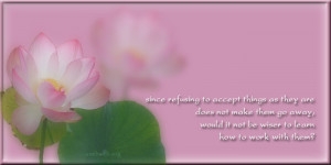 refusing to accept things as they are quotes, Buddhist quotes