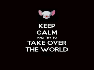 Pinky and the Brain Quotes | Pinky and the brain keep calm wallpaper ...