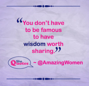 We want to share the wisdom of as many women as possible around the ...