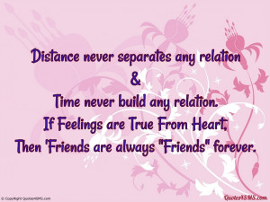Friendship Distance Quotes Distance never separates any
