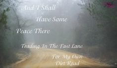 country, dirt road, quote, photography, Bright Eyes Photography More