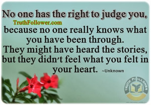No one has the right to judge you, Quotes About Judging