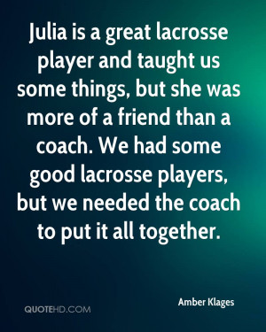 Julia is a great lacrosse player and taught us some things, but she ...