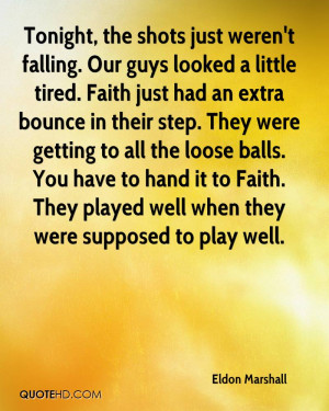 ... getting to all the loose balls. You have to hand it to Faith. They