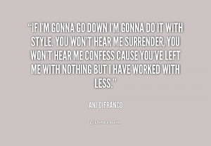 quote-Ani-DiFranco-if-im-gonna-go-down-im-gonna-154871.png