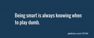 Being Smart Quotes Quote of the day: being smart