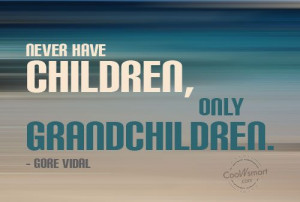 Great Grandchildren Quotes and Sayings