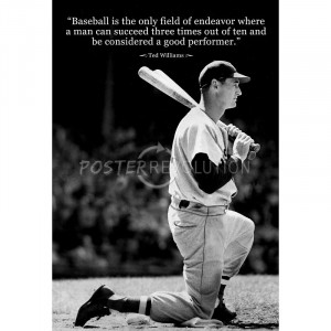 Ted Williams Baseball Famous Quote Archival Photo Poster - 13x19