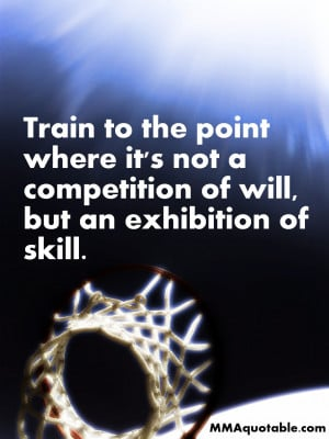 ... point where it s not a competition of will but an exhibition of skill