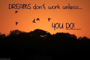 dreams don't work unless you do_motivational quotes