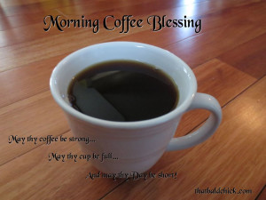 Monday Morning Coffee Morning coffee blessing