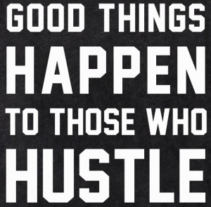Hustle Hard Quotes The power of hustle betabay