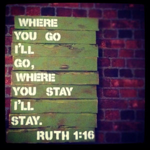One of my favorite bible verses! Love the book of Ruth and Titus :)