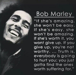 Bob Marley Quote.. Well said Bob Marley, well said. You just gotta ...