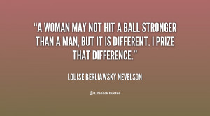 quote-Louise-Berliawsky-Nevelson-a-woman-may-not-hit-a-ball-26897.png