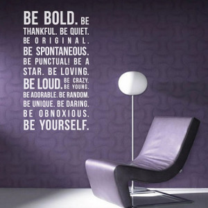 Quote Be Bold Be Yourself Be Thankful