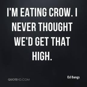 Eating Crow Quotes