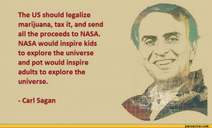 ... pictures,stoner-humor,auto,quote,carl sagan,america,marijuana,NASA