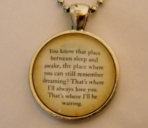 Peter Pan Quote Necklace. You Know That Place Between Sleep And Awake ...