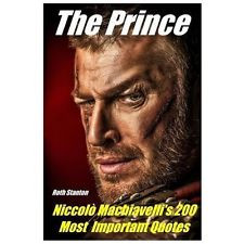 The Prince Niccolo Machiavelli's 200 Most Important Quotes: The Prince ...
