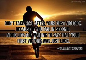 Dont take rest after your first victory quote